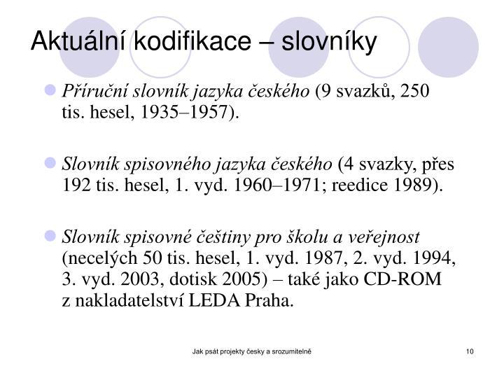 Aktuální kodifikace – slovníky