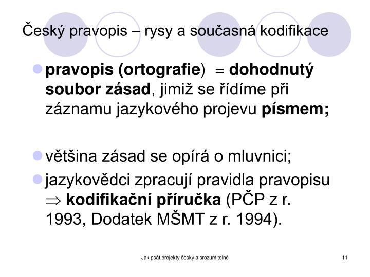 Český pravopis – rysy a současná kodifikace