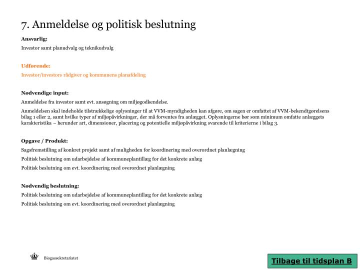 7. Anmeldelse og politisk beslutning