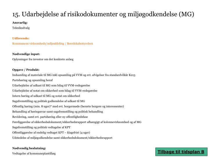 15. Udarbejdelse af risikodokumenter og miljøgodkendelse (MG)