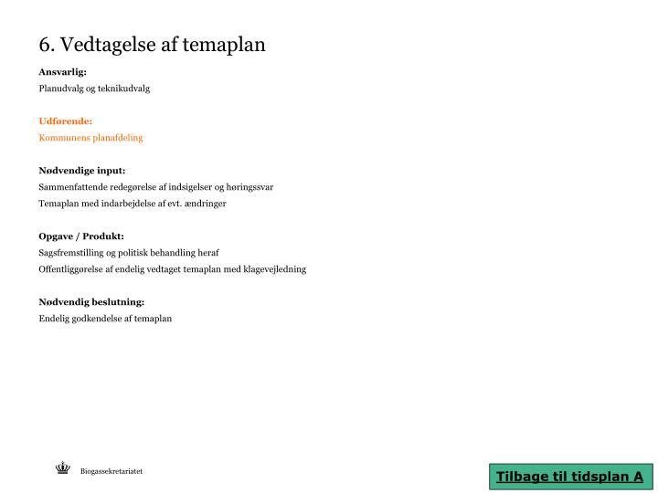 6. Vedtagelse af temaplan
