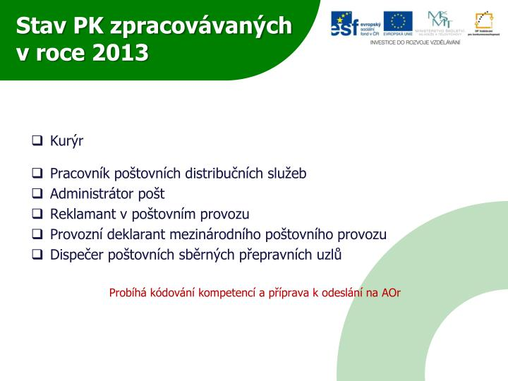 Stav PK zpracovávaných v roce 2013