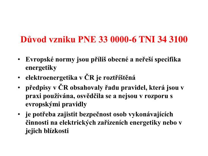 Důvod vzniku PNE 33 0000-6 TNI 34 3100