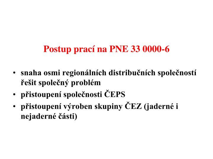 Postup prací na PNE 33 0000-6