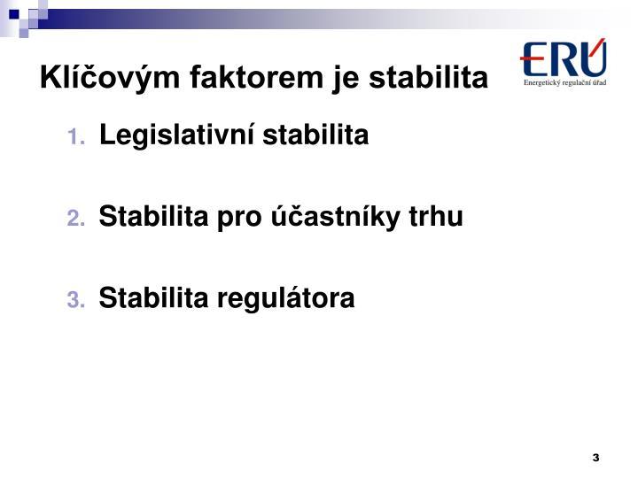 Klíčovým faktorem je stabilita