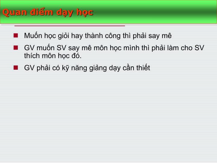 Mun hc gii hay thnh cng th phi say m