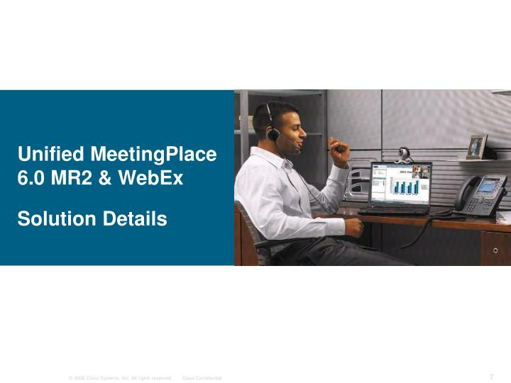 Unified MeetingPlace 6.0 MR2 & WebEx