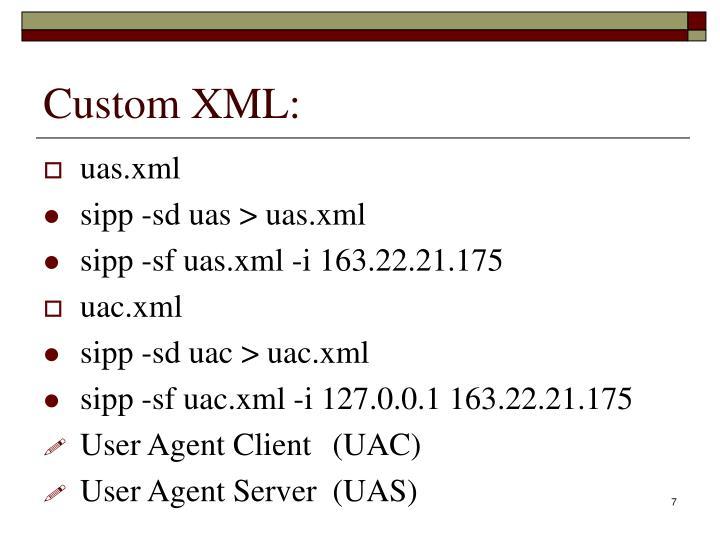 Custom XML: