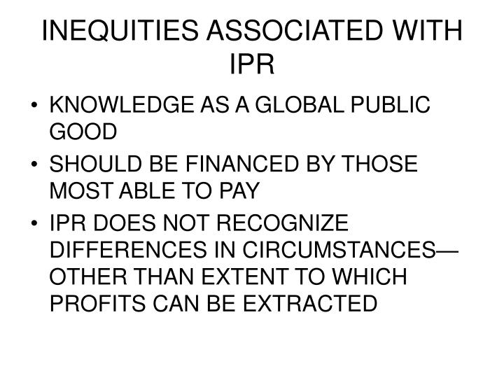 INEQUITIES ASSOCIATED WITH IPR