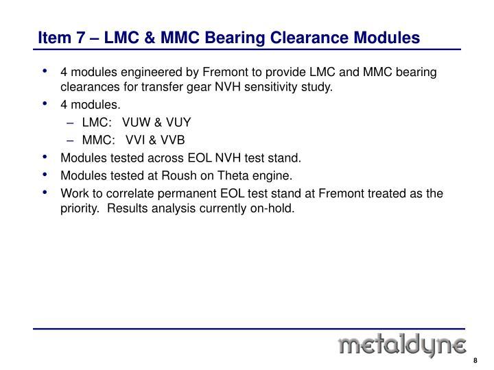 Item 7 – LMC & MMC Bearing Clearance Modules