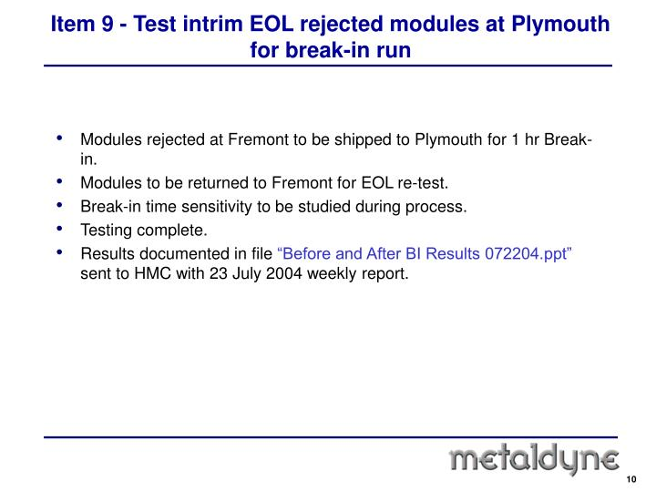 Item 9 - Test intrim EOL rejected modules at Plymouth for break-in run