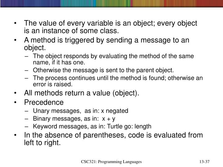 The value of every variable is an object; every object is an instance of some class.