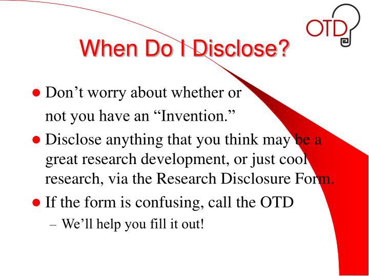 When Do I Disclose?