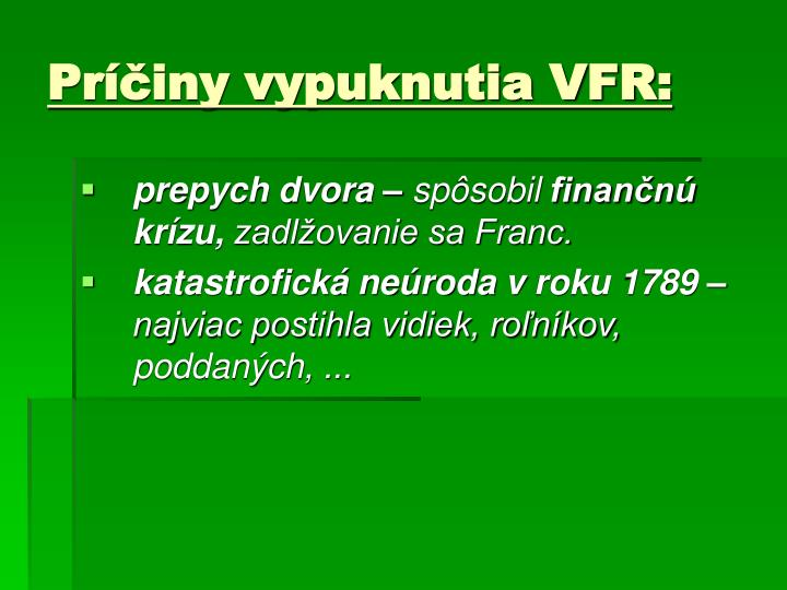 Príčiny vypuknutia VFR:
