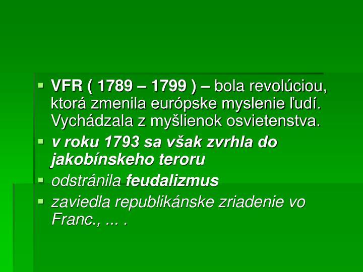 VFR ( 1789 – 1799 ) –