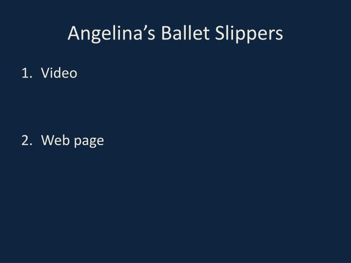 Angelina's Ballet Slippers