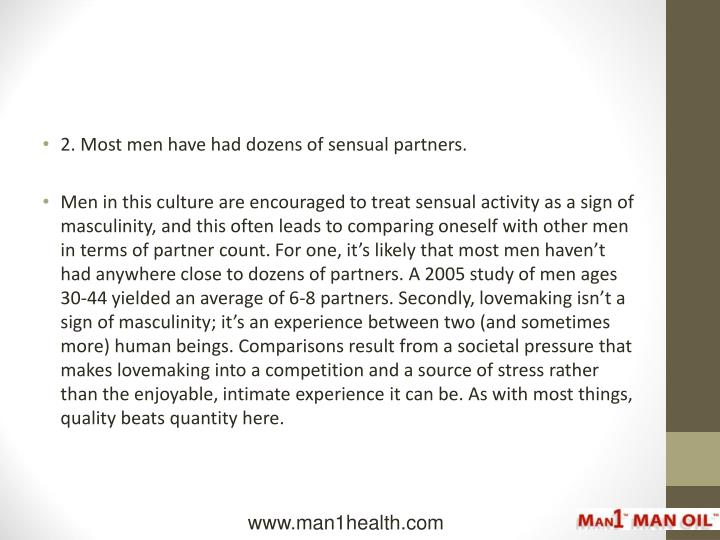 2. Most men have had dozens of sensual partners.