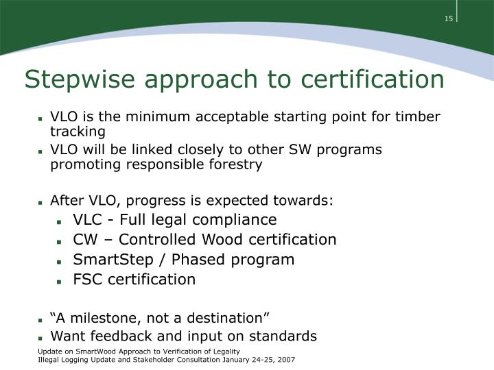 Stepwise approach to certification