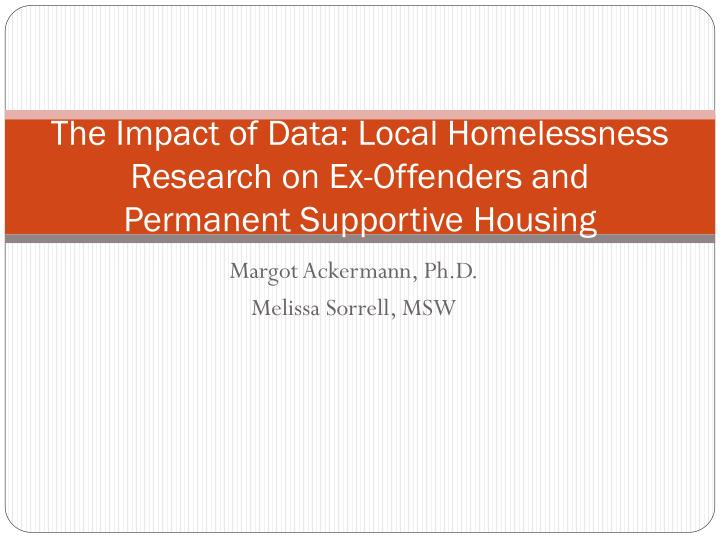 The impact of data local homelessness research on ex offenders and permanent supportive housing