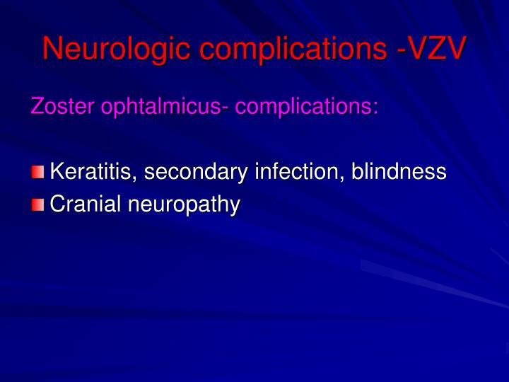 Neurologic complications -VZV