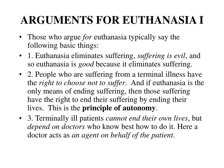 an arguments against and in favor of euthanasia