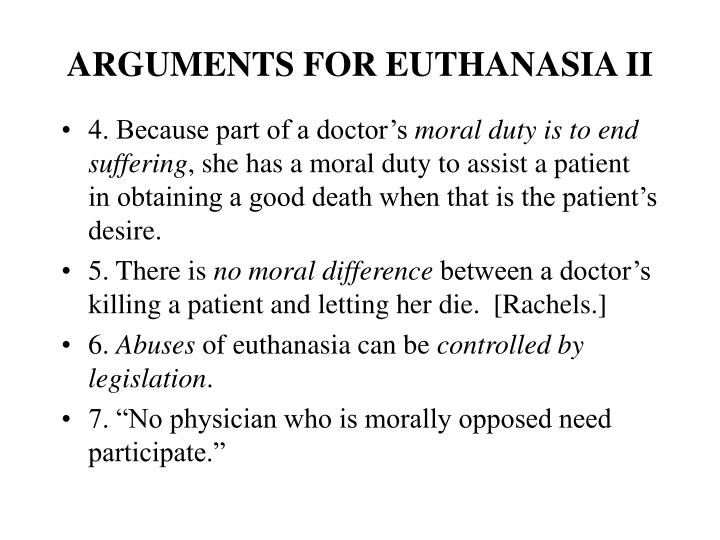 an argument against the right to euthanasia A legal right to die: responding to slippery slope and  to slippery slope and abuse arguments  slippery slope argument against legalizing euthanasia:.