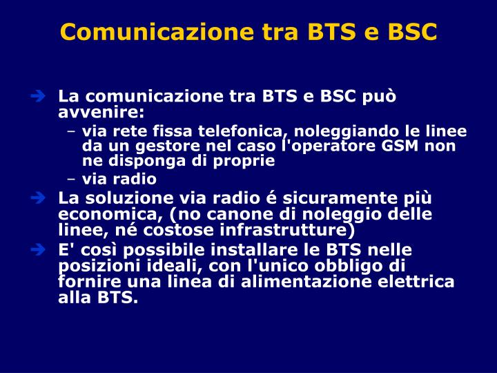 La comunicazione tra BTS e BSC può avvenire: