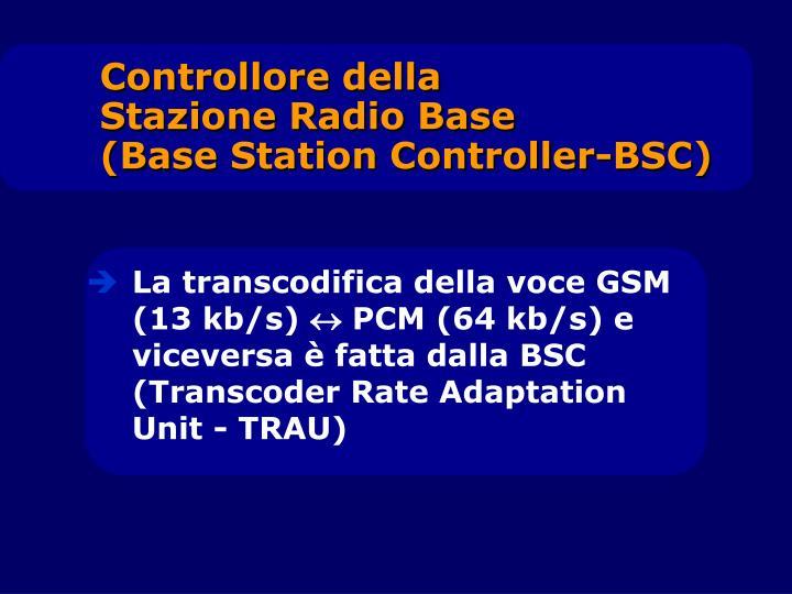 La transcodifica della voce GSM (13 kb/s)