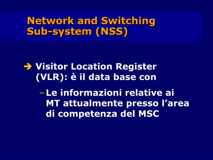 Visitor Location Register (VLR): è il data base con