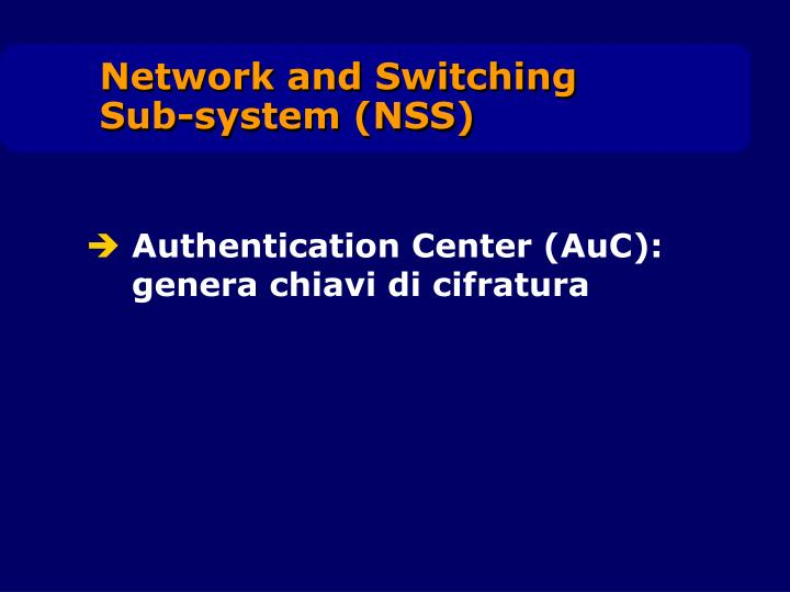 Authentication Center (AuC): genera chiavi di cifratura