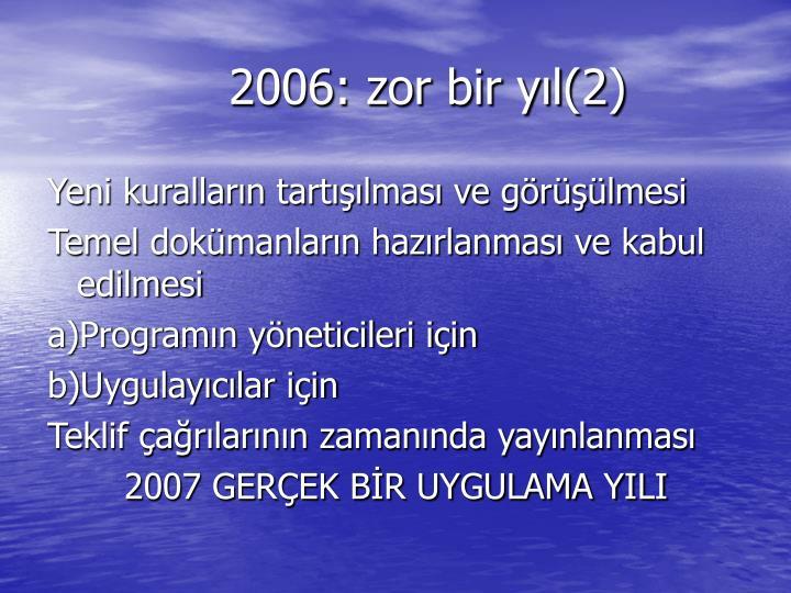 2006: zor bir yıl(2)