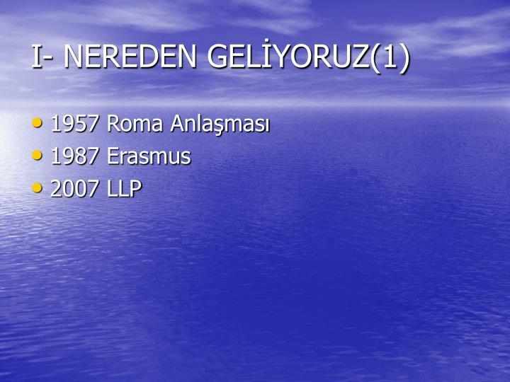 I- NEREDEN GELİYORUZ(1)