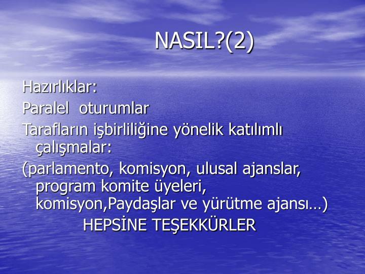 NASIL?(2)