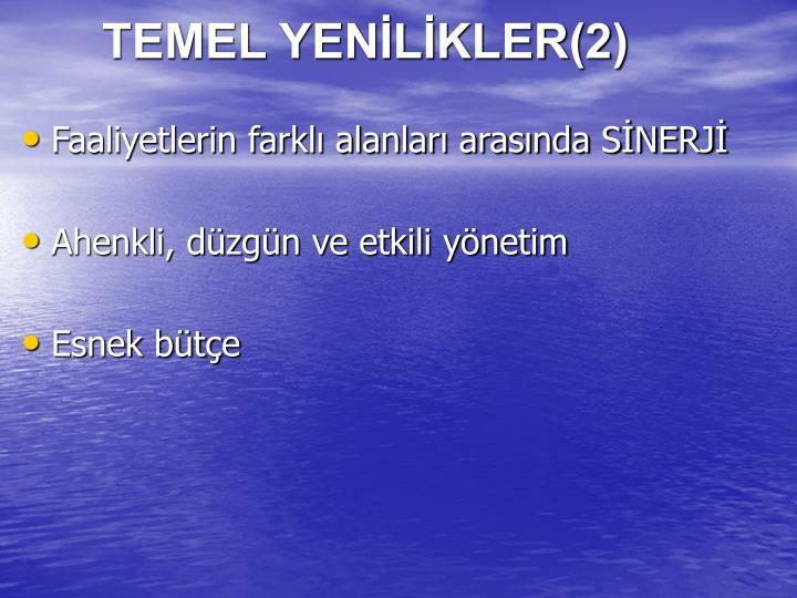 TEMEL YENİLİKLER(2)