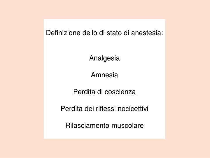 Definizione dello di stato di anestesia: