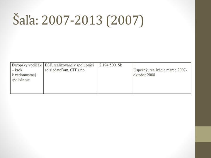 Šaľa: 2007-2013 (2007)