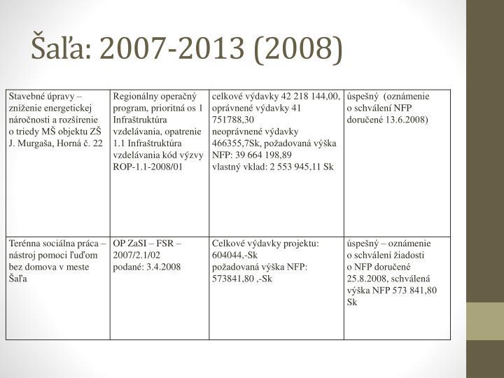Šaľa: 2007-2013 (2008)