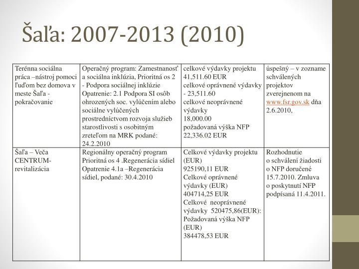 Šaľa: 2007-2013 (2010)