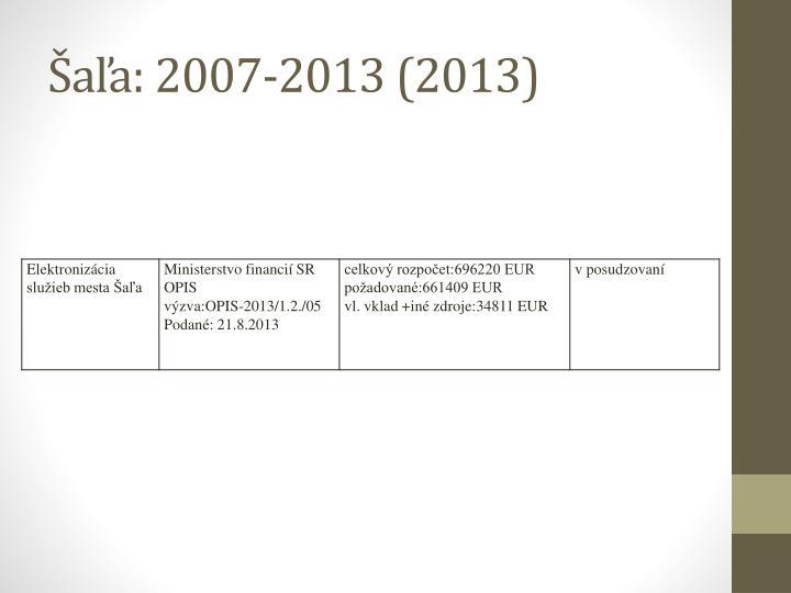 Šaľa: 2007-2013 (2013)