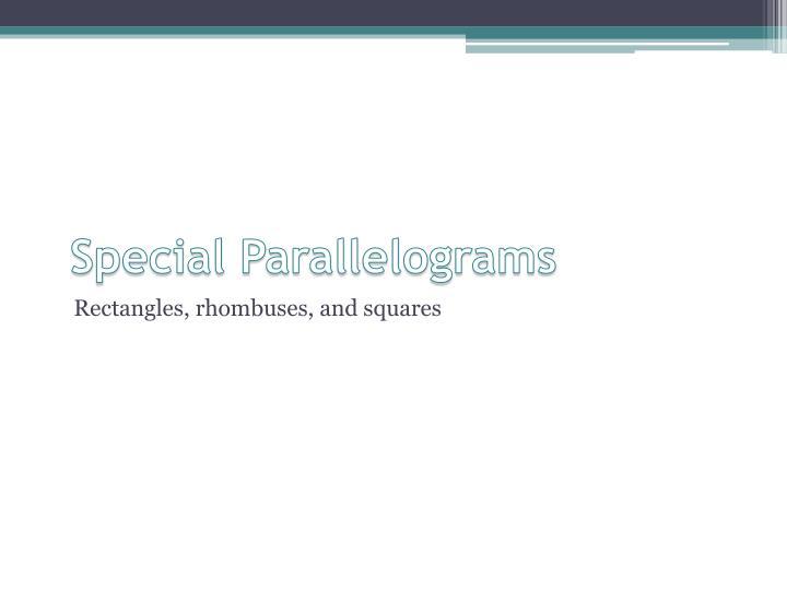 Special Parallelograms