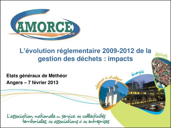 L volution r glementaire 2009 2012 de la gestion des d chets impacts