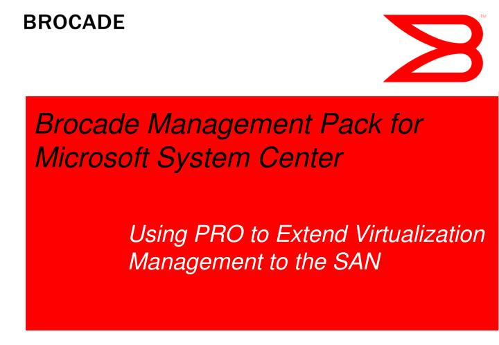 Brocade management pack for microsoft system center