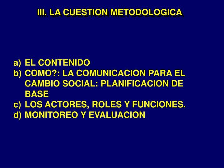 III. LA CUESTION METODOLOGICA