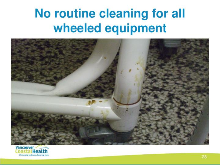 No routine cleaning for all wheeled equipment