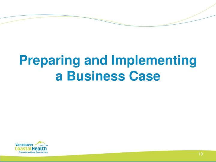 Preparing and Implementing a Business Case