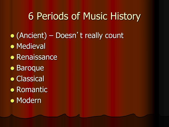 6 periods of music history