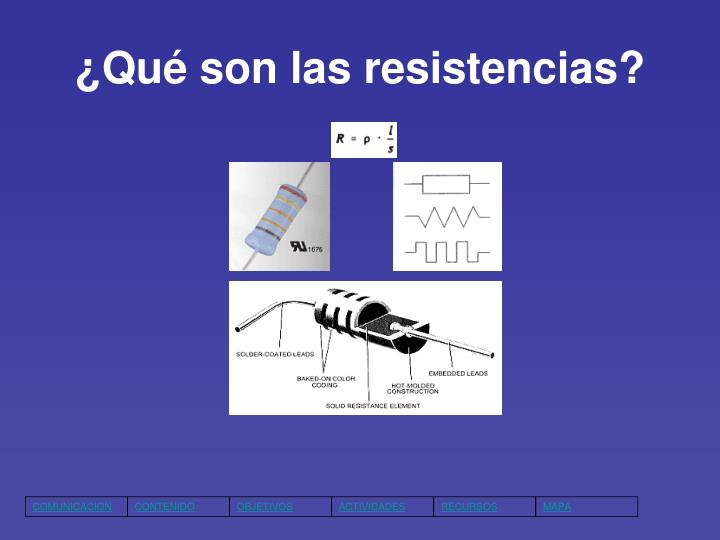 ¿Qué son las resistencias?