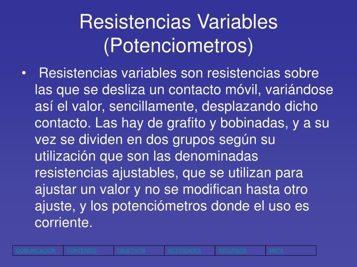 Resistencias Variables (Potenciometros)