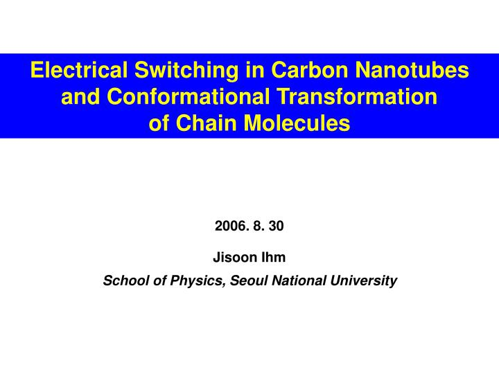 Electrical Switching in Carbon Nanotubes  and Conformational Transformation               of Chain M...