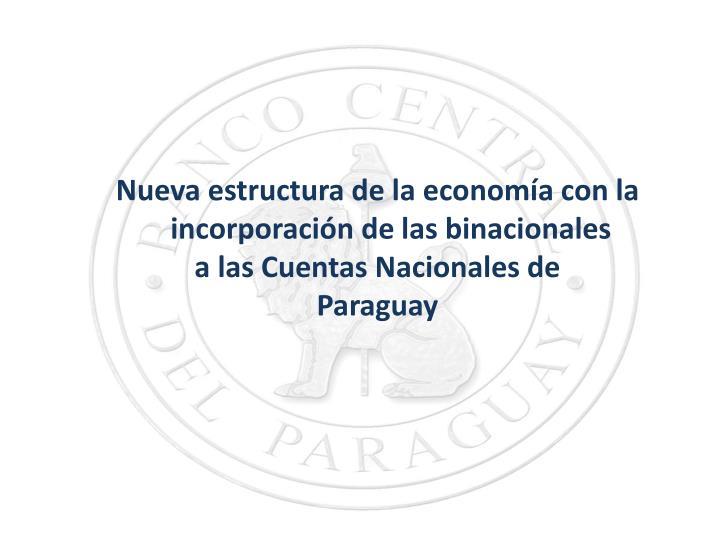 Nueva estructura de la economía con la incorporación de las binacionales